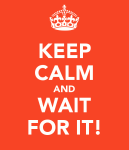 keep-calm-and-wait-for-it-31