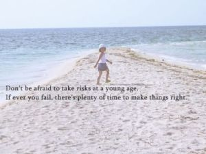 dont-be-afraid-to-take-risks-at-a-young-age-if-ever-you-fail-risk-quote