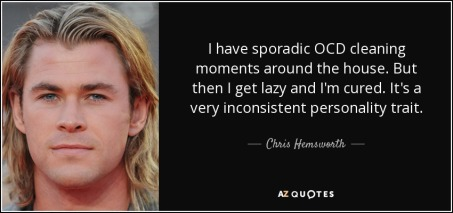 quote-i-have-sporadic-ocd-cleaning-moments-around-the-house-but-then-i-get-lazy-and-i-m-cured-chris-hemsworth-12-95-44.jpg